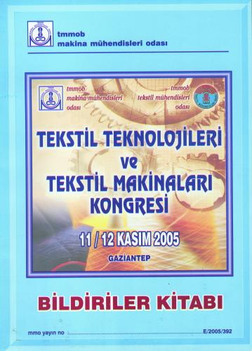 TEKSTİL TEKNOLOJİLERİ VE TEKSTİL MAKİNALARI KONGRESİ 2005 BİLDİRİLER K
