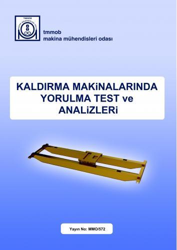 KALDIRMA MAKİNALARINDA YORULMA TEST VE ANALİZLERİ